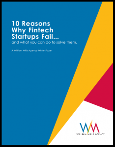 William Mills Agency Releases New White Paper: 10 Reasons Why Fintech Startups Fail