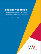 Seeking Validation: Leveraging Industry Analysts to Help Launch FinTech Products – White Paper Available