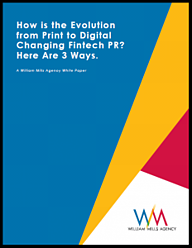 How is the evolution from print to digital changing fintech pr?